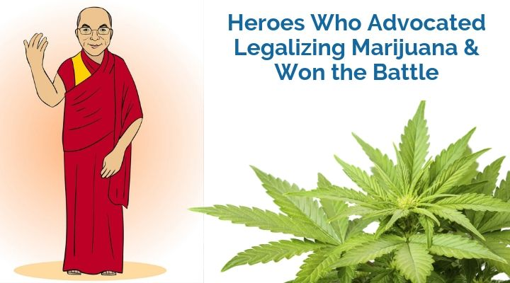 Heroes Who Advocated Legalizing Marijuana & Won the Battle