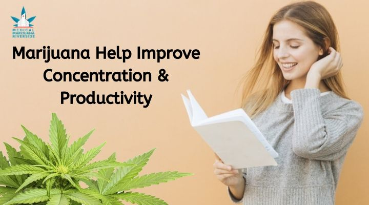 Marijuana Help Improve Concentration & Productivity