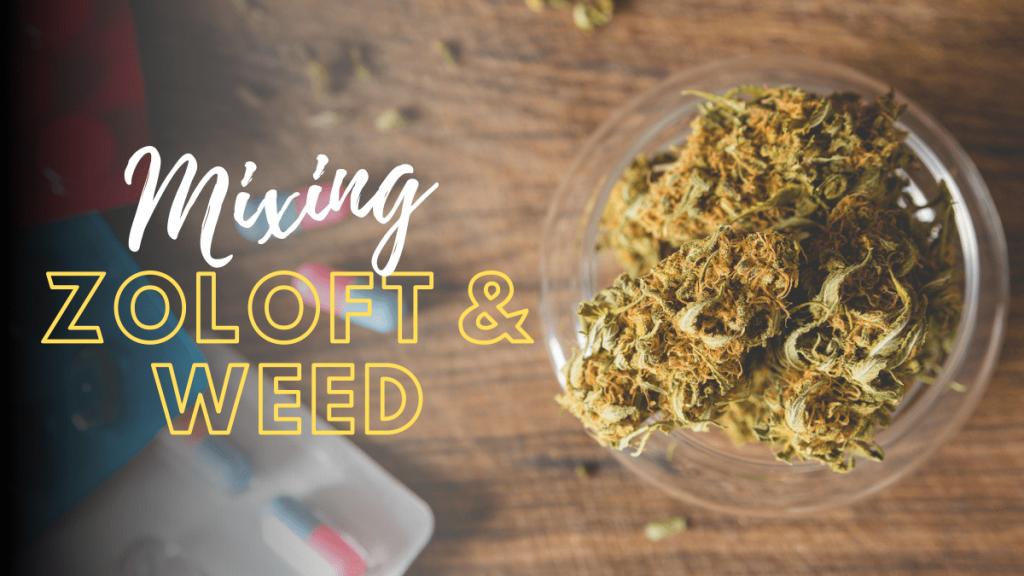 Marijuana & Zoloft